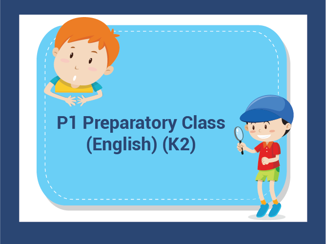 P1 Preparatory Classes for K2s