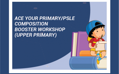 Ace Your Primary/PSLE Composition Booster Workshop (P4-6)