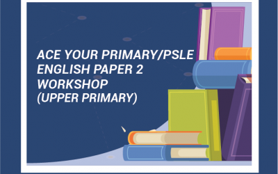 Ace Your Primary/PSLE English Paper 2 Workshop (P4-6)
