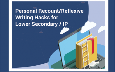 Personal Recount/Reflexive Writing Hacks for Lower Secondary / IP