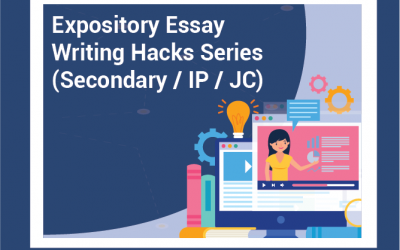 Essay Writing Hacks Series (Sec 2-4, IP1-4)
